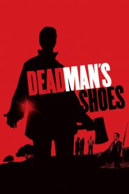 Dead Mans Shoes (2004)